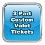 2 Part Custom Valet Tickets