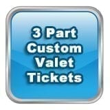 3 Part Custom Valet Tickets