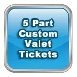 5 Part Custom Valet Tickets