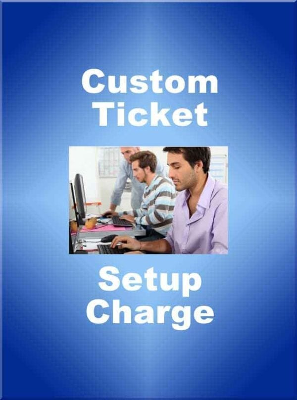 Custom Ticket Setup Fee